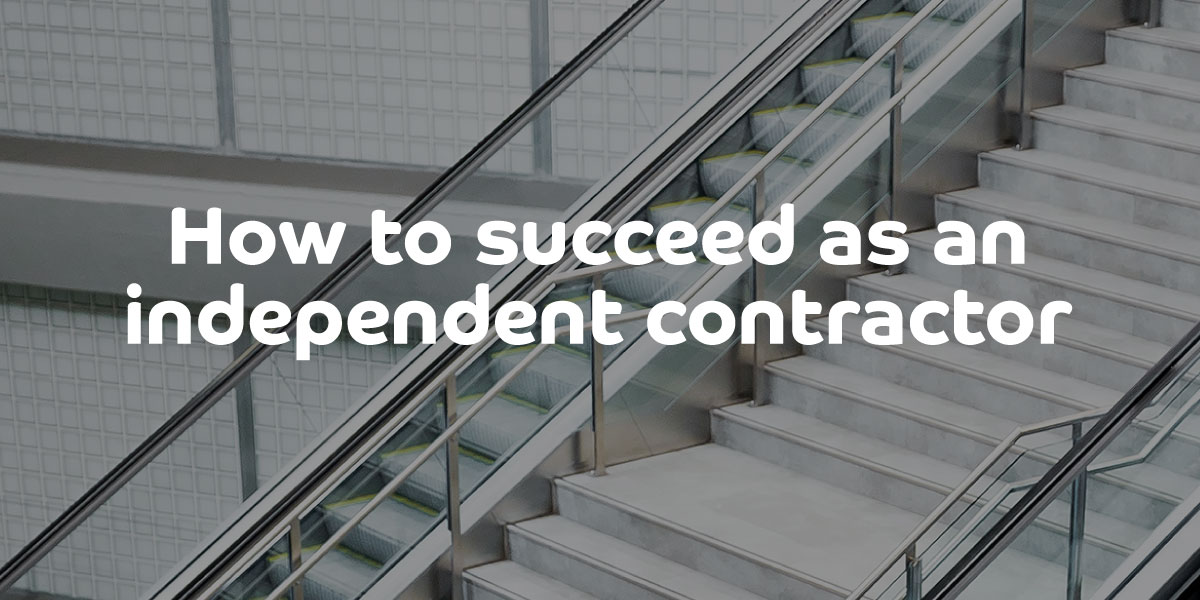 How to succeed as an independent contractor | ContractingWISE