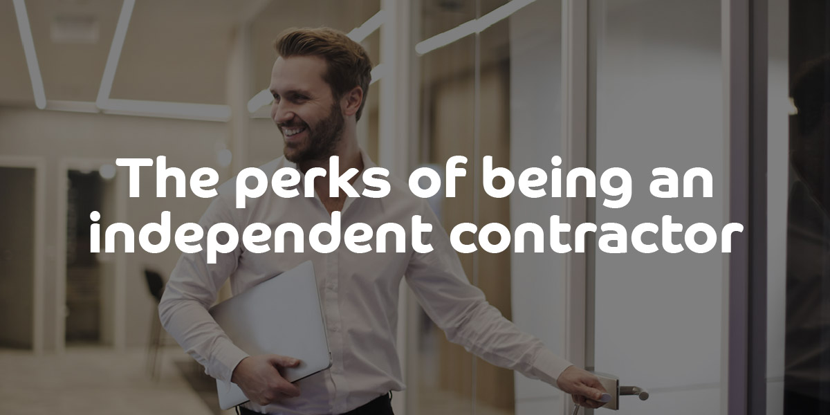 The perks of being an independent contractor contractingwise for Being your own contractor