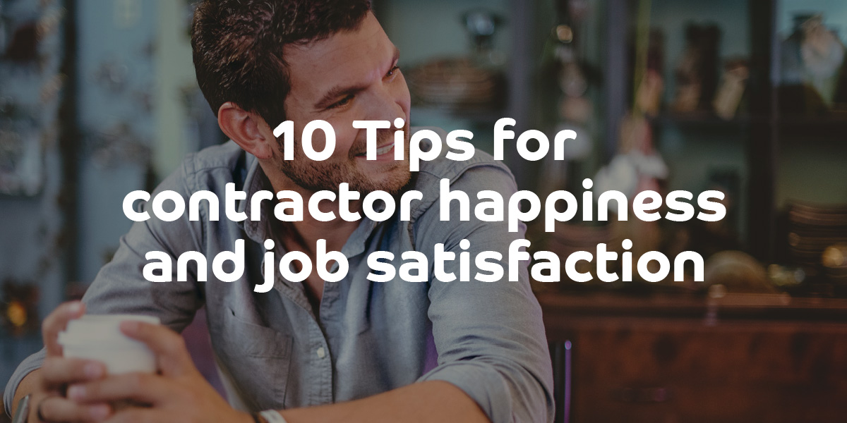 10 Tips for contractor job satisfaction