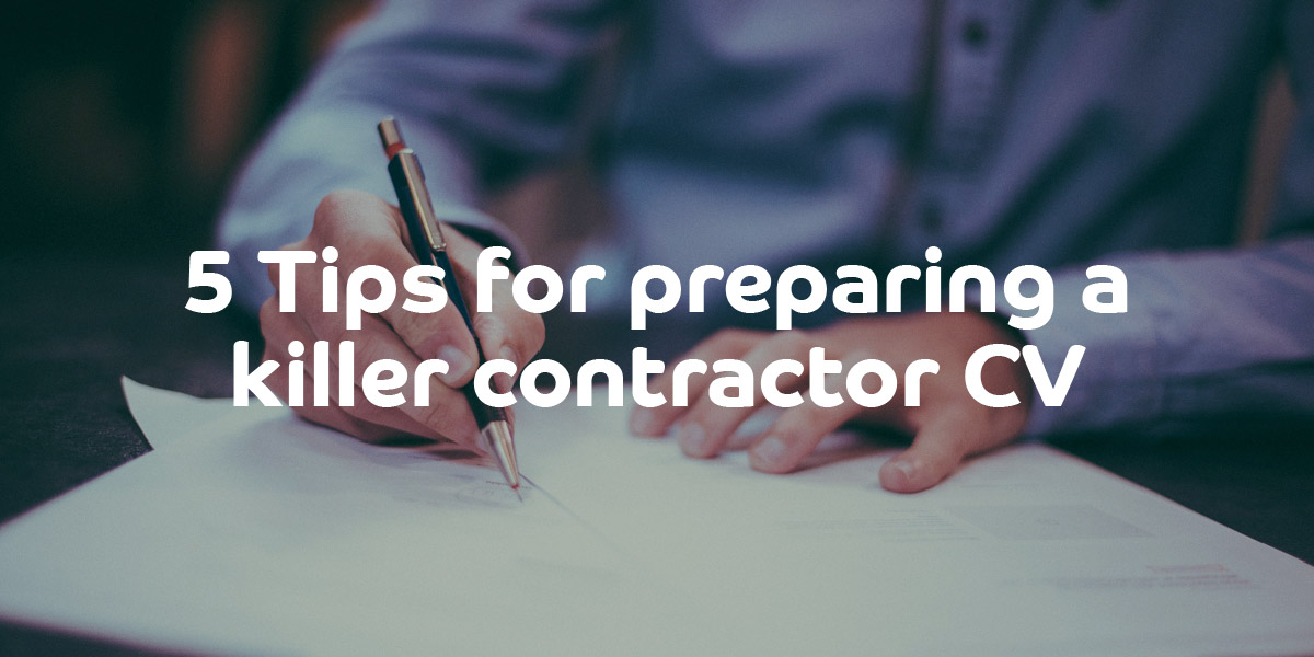 5 Tips for preparing a killer contractor CV