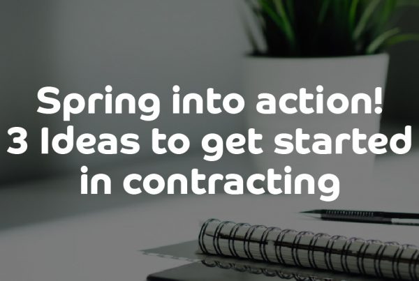 Spring into action! 3 Ideas to get started in contracting - ContractingWISE