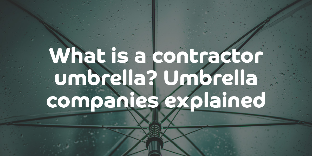 What is a Contractor Umbrella? Umbrella Companies Explained - ContractingWISE