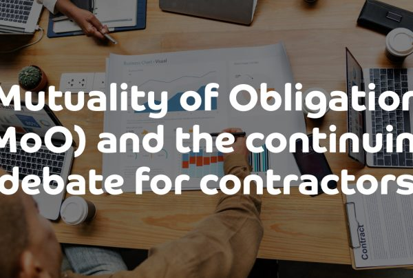 Mutuality of Obligation (MoO) and the continuing debate for contractors