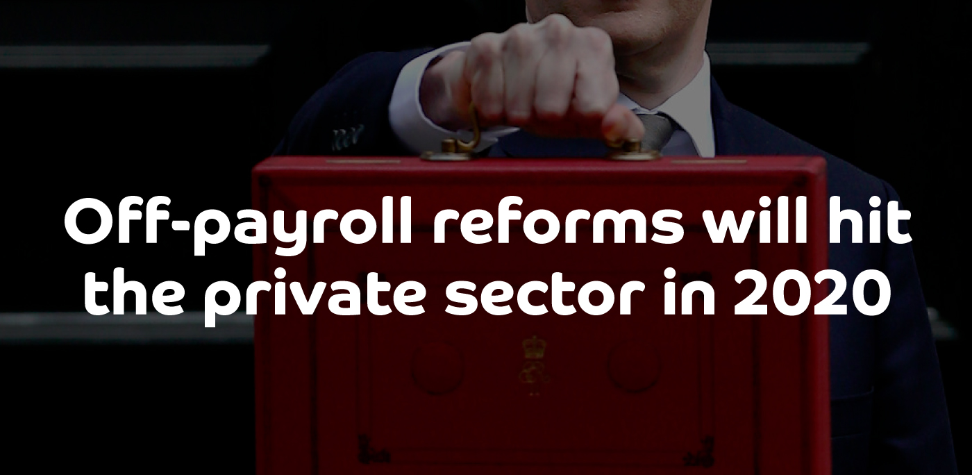 Off-payroll reforms will hit the private sector in 2020