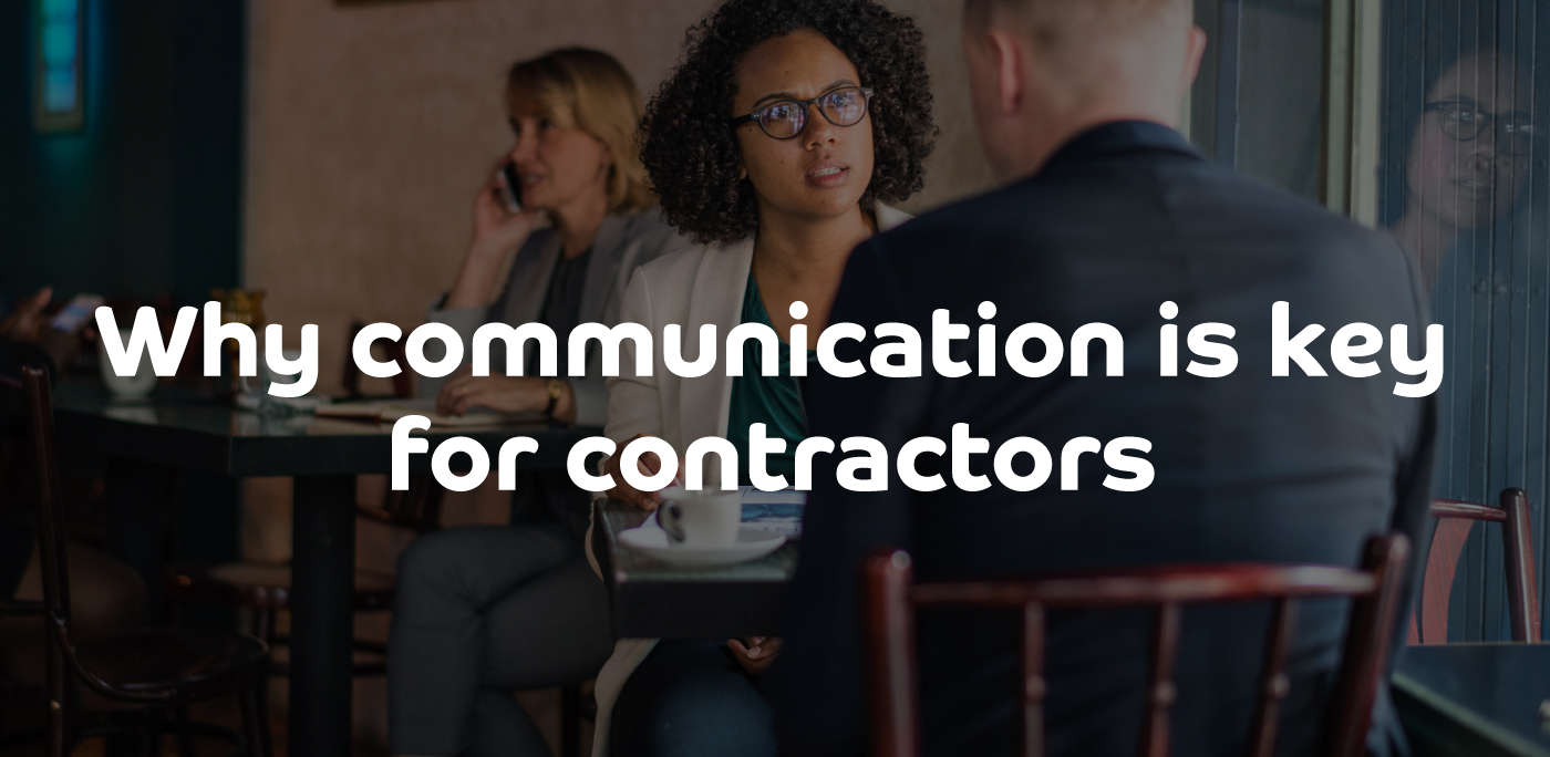 Why communication is key for contractors