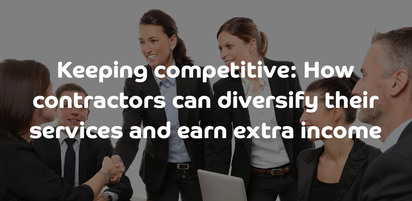 Keeping competitive: How contractors can diversifying their services and earn extra income