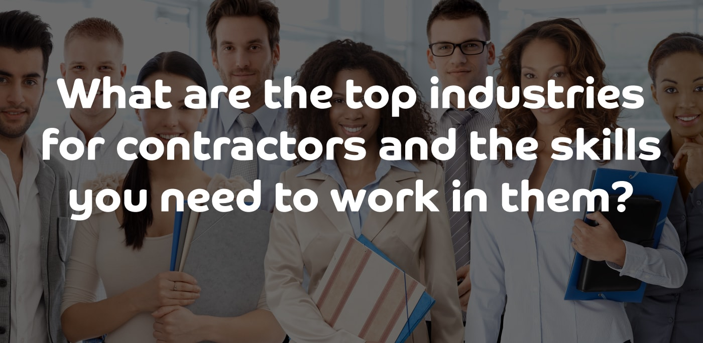 Sector watch: What are the top industries for contractors and the skills you need to work in them?