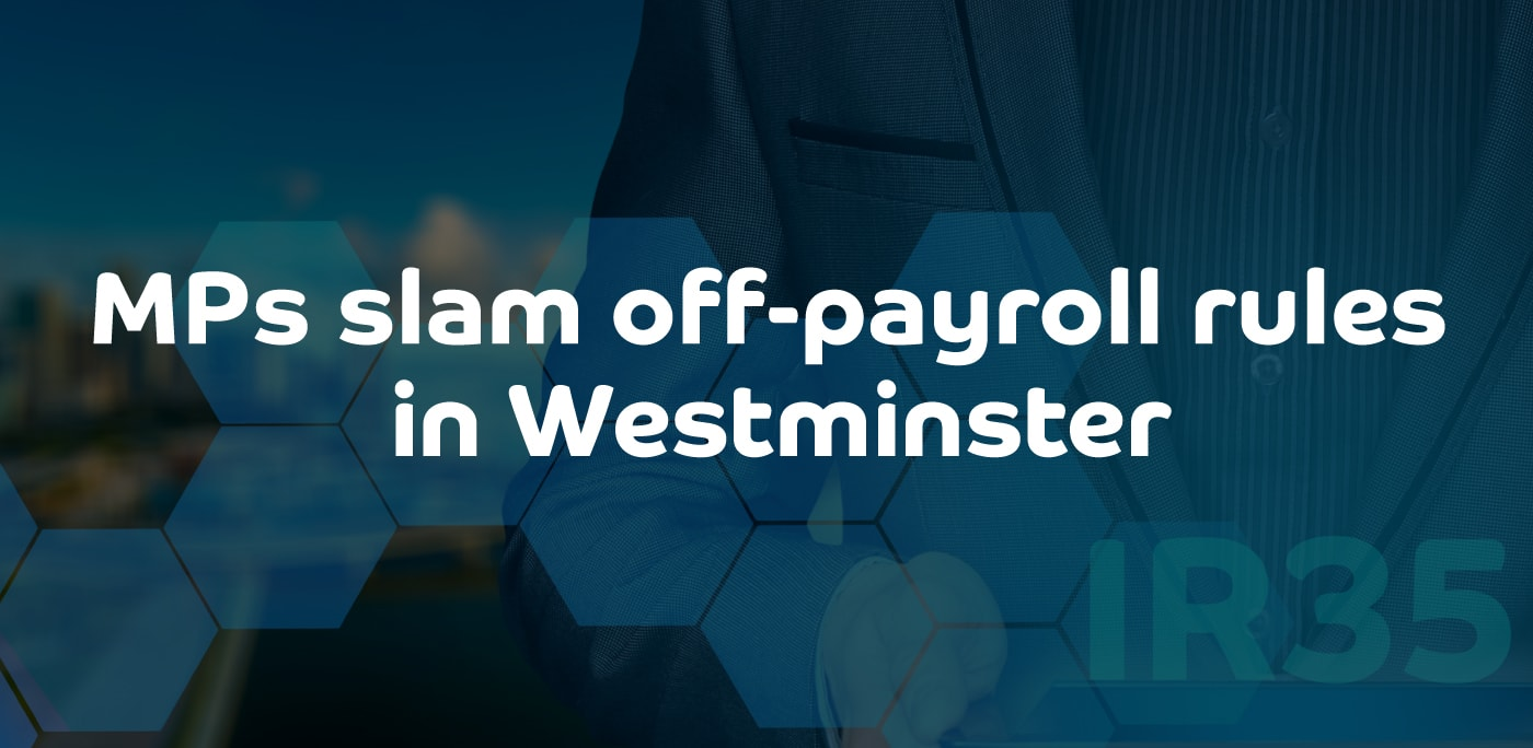 MPs slam off-payroll rules in Westminster